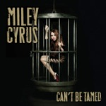 Can't Be Tamed - Single Miley Cyrus