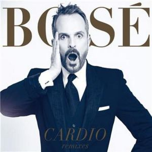 Bosé Cardio Remixes